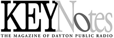Keynotes - The Magazine of Dayton Public Radio